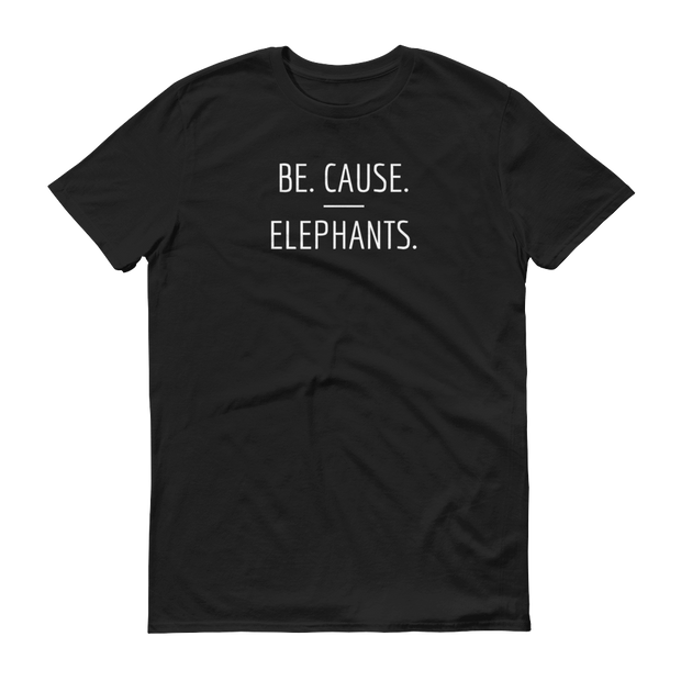 Be. Cause. Elephants Black T-Shirt – World With Wildlife