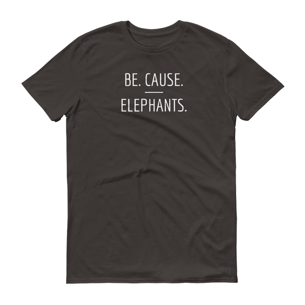 Be. Cause. Elephants Smoke Grey T-Shirt – World With Wildlife