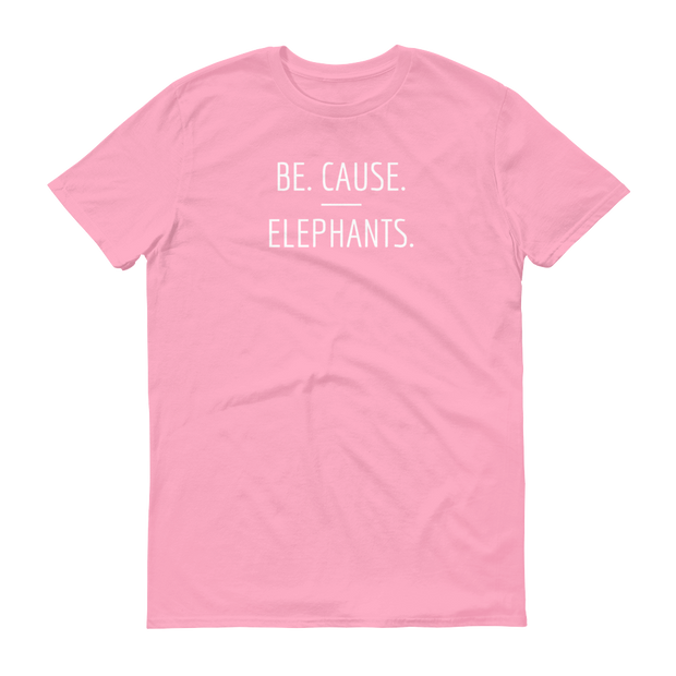 Be. Cause. Elephants Pink T-Shirt – World With Wildlife