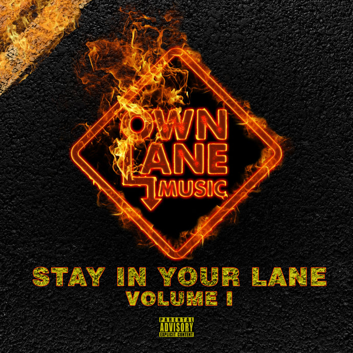 'Stay In Your Lane Vol. 1' Own Lane Music Compilation