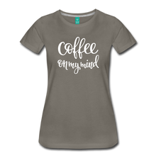 Load image into Gallery viewer, Coffee On My Mind Premium Women's T-Shirt-Women's Premium T-Shirt-PureDesignTees