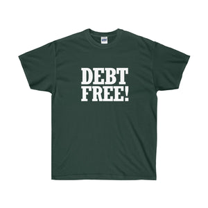 Debt Free! Ultra Cotton T-Shirt-T-Shirt-PureDesignTees