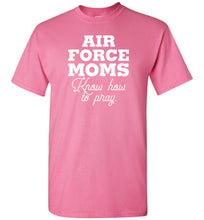 Load image into Gallery viewer, Air Force Moms Know How to Pray Short-Sleeve T-Shirt - PureDesignTees