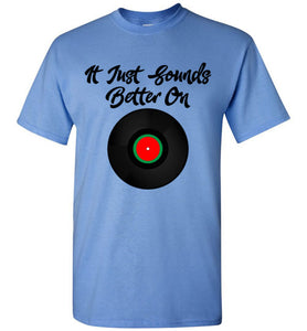 It Just Sounds Better on Vinyl-T-Shirt-PureDesignTees