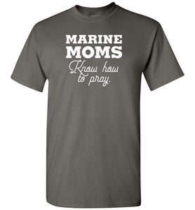 Marine Moms Know How to Pray-T-Shirt-PureDesignTees