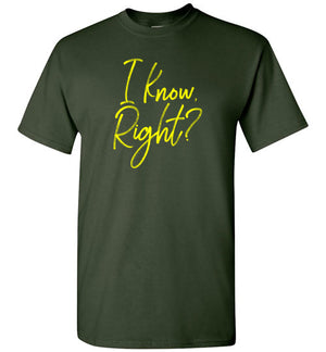 I Know Right? Short-Sleeve T-Shirt - PureDesignTees