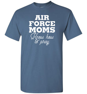 Air Force Moms Know How to Pray Short-Sleeve T-Shirt - PureDesignTees