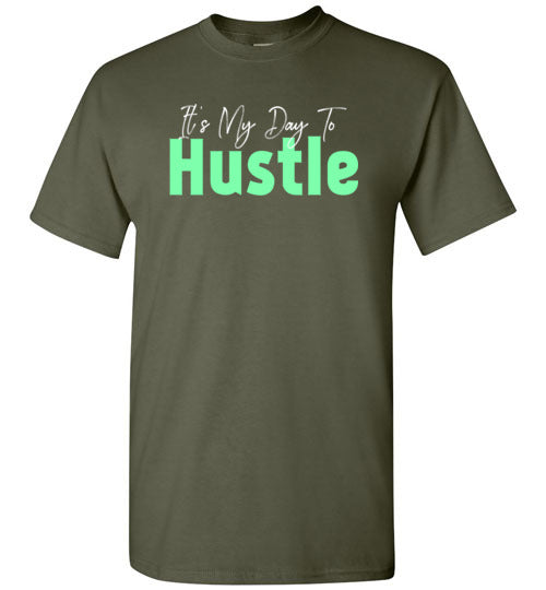 It's My Day to Hustle Short-Sleeve T-Shirt - PureDesignTees