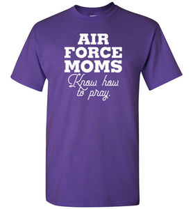 Air Force Moms Know How to Pray Short-Sleeve T-Shirt-T-Shirt-PureDesignTees