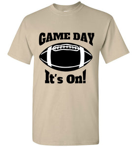 Game Day It's On! - PureDesignTees
