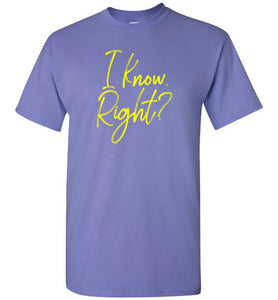 I Know Right? Short-Sleeve T-Shirt-T-Shirt-PureDesignTees