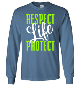 Respect Protect Life Long-Sleeve T-Shirt - PureDesignTees