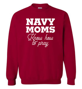 Navy Moms Know How to Pray-Sweatshirt-PureDesignTees