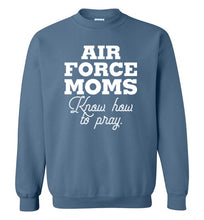 Load image into Gallery viewer, Air Force Moms Know How to Pray-Sweatshirt-PureDesignTees