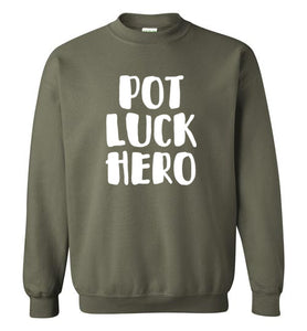 Pot Luck Hero-Sweatshirts-PureDesignTees