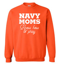 Load image into Gallery viewer, Navy Moms Know How to Pray-Sweatshirt-PureDesignTees