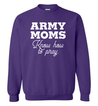 Load image into Gallery viewer, Army Moms Know How to Pray Crewneck Sweatshirt-Sweatshirt-PureDesignTees