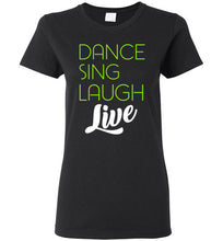 Load image into Gallery viewer, Dance Sing Laugh Live Ladies Short-Sleeve T-Shirt-T-Shirt-PureDesignTees