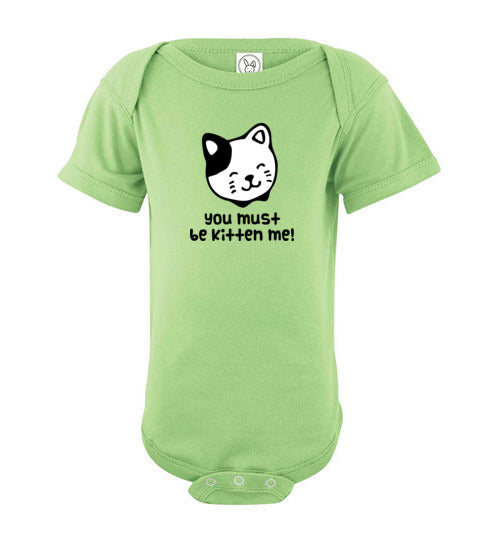 You Must Be Kitten Me! Infant Fine Jersey Bodysuit, Onesie - PureDesignTees