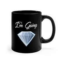 Load image into Gallery viewer, I'm Going Diamond Black mug 11oz-Mug-PureDesignTees