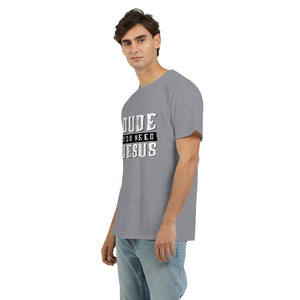 Dude You Need Jesus Men's Graphic Tee-cloth-PureDesignTees