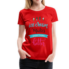 Load image into Gallery viewer, Ice Cream Makes Everything Better Women's Premium T-Shirt-Women's Premium T-Shirt-PureDesignTees