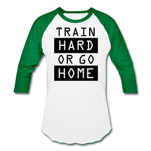 Load image into Gallery viewer, Train Hard or Go Home Baseball T-Shirt-Baseball T-Shirt-PureDesignTees