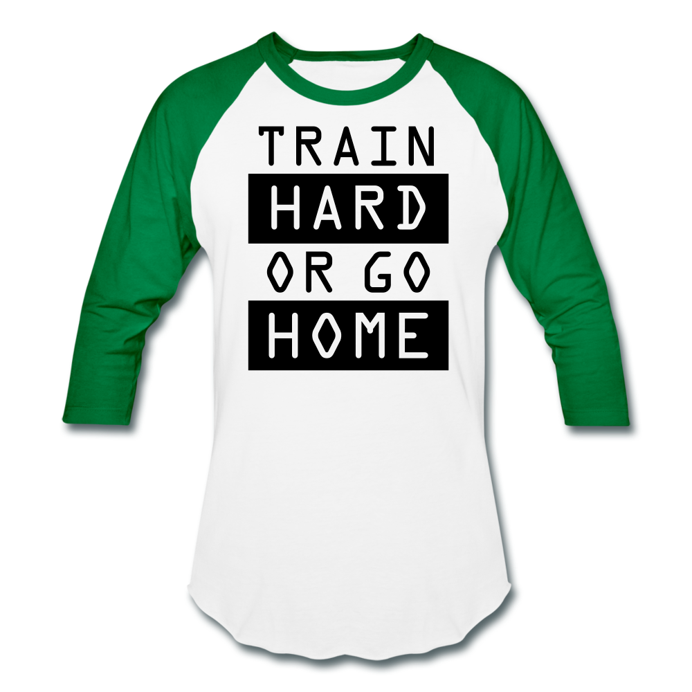 Train Hard or Go Home Baseball T-Shirt-Baseball T-Shirt-PureDesignTees