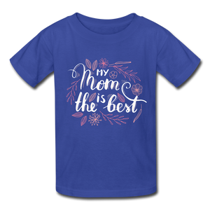 My Mom is the Best Kids' T-Shirt-Kids' T-Shirt-PureDesignTees