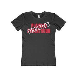 Defund Planned Parenthood Women's The Boyfriend Tee - PureDesignTees
