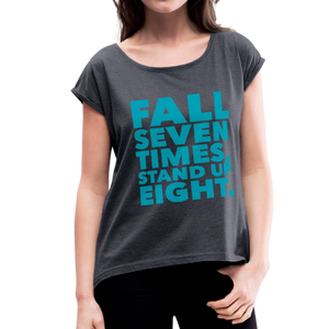 Fall Seven Times Stand Up Eight Women's Roll Cuff T-Shirt-Women's Roll Cuff T-Shirt-PureDesignTees