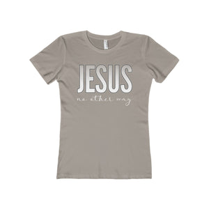 Jesus no other way Women's The Boyfriend Tee-T-Shirt-PureDesignTees