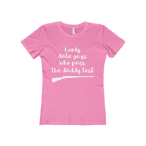 I Only Date Guys Who Pass the Daddy Test Women's The Boyfriend Tee-T-Shirt-PureDesignTees