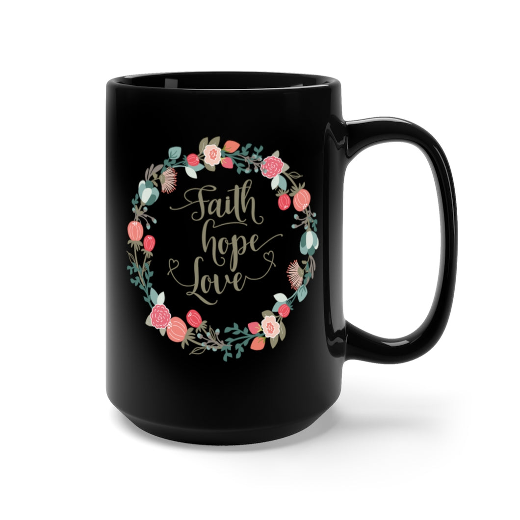 Faith Hope Love in a Floral Wreath Black Mug 15oz-Mug-PureDesignTees