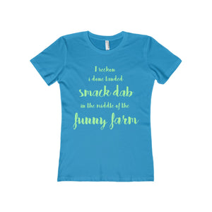I Reckon I Done Landed Smack Dab in the Middle of the Funny Farm Women's The Boyfriend Tee-T-Shirt-PureDesignTees