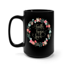 Load image into Gallery viewer, Faith Hope Love in a Floral Wreath Black Mug 15oz-Mug-PureDesignTees