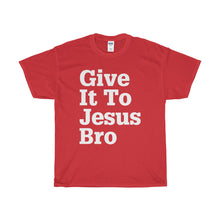 Load image into Gallery viewer, Give It To Jesus Bro Unisex Heavy Cotton Tee-T-Shirt-PureDesignTees