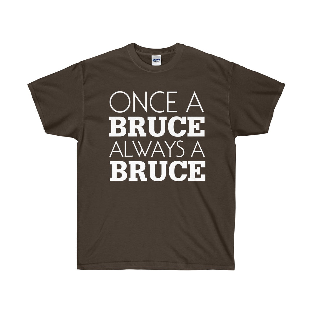 Once a Bruce Always a Bruce Unisex Ultra Cotton Tee-T-Shirt-PureDesignTees