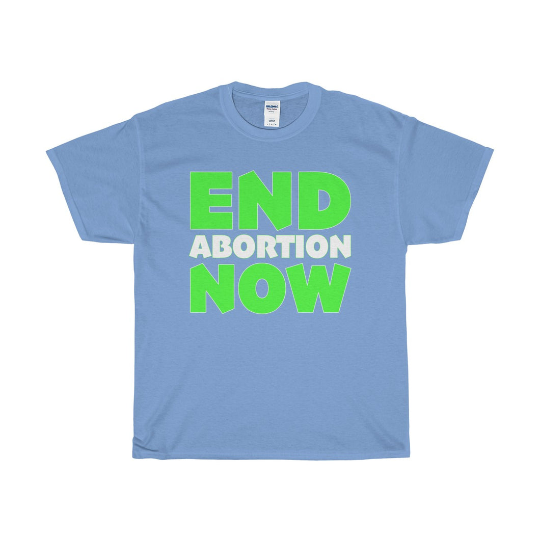 End Abortion Now Unisex Heavy Cotton Tee-T-Shirt-PureDesignTees