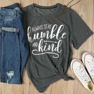 Always Stay Humble And Kind Loose T-Shirt-T-Shirts-PureDesignTees