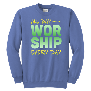 All Day Every Day Worship Youth Sweatshirt