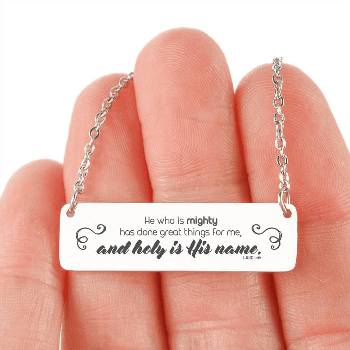 Luke 1:49 and Holy is His Name Horizontal Bar Necklace-Jewelry-PureDesignTees