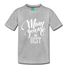 Load image into Gallery viewer, Mom You are the Best Kids' Premium T-Shirt-Kids' Premium T-Shirt-PureDesignTees