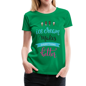 Ice Cream Makes Everything Better Women's Premium T-Shirt-Women's Premium T-Shirt-PureDesignTees