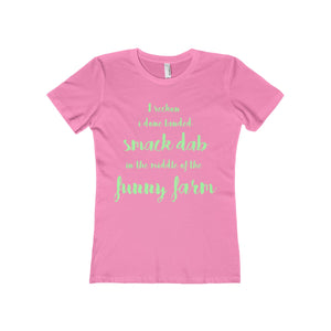 I Reckon I Done Landed Smack Dab in the Middle of the Funny Farm Women's The Boyfriend Tee - PureDesignTees