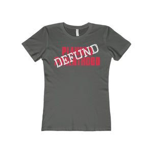Defund Planned Parenthood Women's The Boyfriend Tee-T-Shirt-PureDesignTees