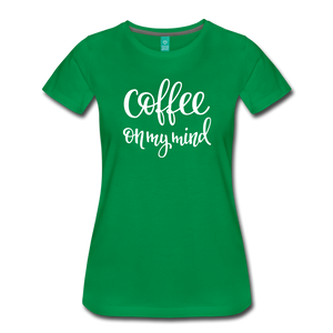 Coffee On My Mind Premium Women's T-shirt-Women's Premium T-Shirt-PureDesignTees