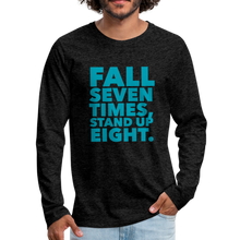 Load image into Gallery viewer, Fall Seven Times Stand Up Eight Men's Premium Long Sleeve T-Shirt-Men's Premium Long Sleeve T-Shirt-PureDesignTees