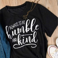 Load image into Gallery viewer, Always Stay Humble And Kind Loose T-Shirt-T-Shirts-PureDesignTees
