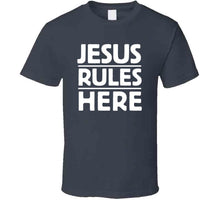 Load image into Gallery viewer, Jesus Rules Here T Shirt-T-Shirt-PureDesignTees